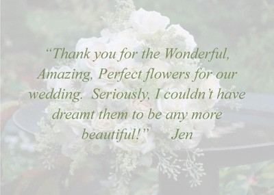 Wedding and event flowers, Coeurd'Alene, Sandpoint, and beyond. Image link to Thank Yous page of Flower and Stem. Image has tesstimonial from bride.
